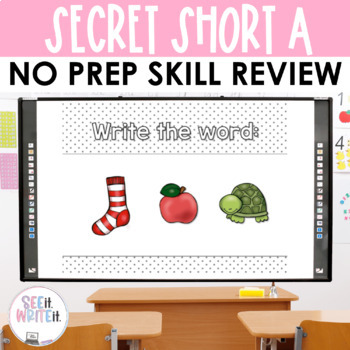 See it. Write it. - Secret CVC Short A Interactive PowerPoint by Keri Brown