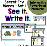 See it. Write it. - Secret Fry Words Interactive PowerPoin