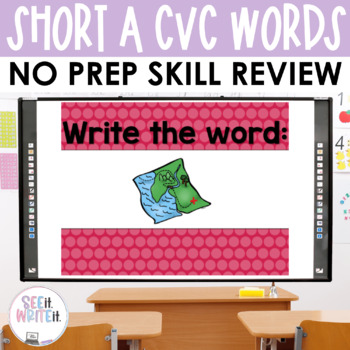 See it. Write it. - Short A Interactive PowerPoint