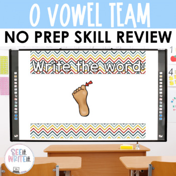 See it. Write it. - Vowel Teams O Interactive PowerPoint