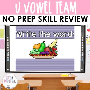 See it. Write it. - Vowel Teams U Interactive PowerPoint