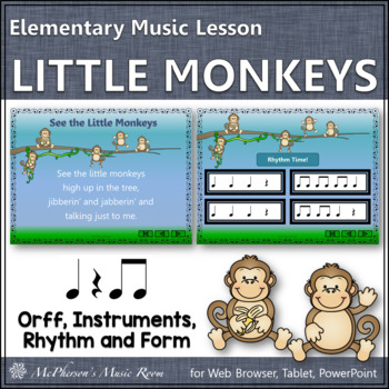 See the Little Monkeys: Orff, Rhythm, Form and Instruments
