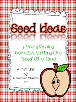 """Seed Ideas: Strengthening Writing One """"Seed"""" at a Time {A"""