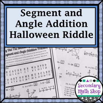 Segment and Angle Addition Postulates Halloween Riddle Worksheet