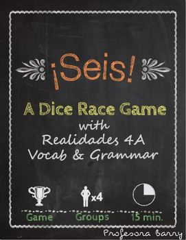 Seis: A Dice Race Game to Review Realidades 4A (Spanish 2)