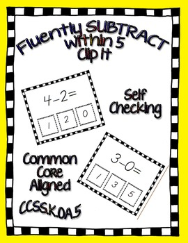 Self Checking Fluency to 5 Subtraction Clip-It K.OA.5