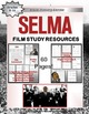 Selma Film Study Resource Bundle Dr. Martin Luther King, Jr.