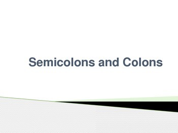 Semicolons and Colons Power Point Presentation