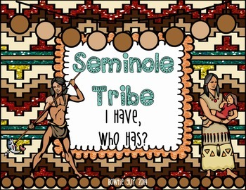 Seminole Native Americans I Have, Who Has? Whole Group Hook