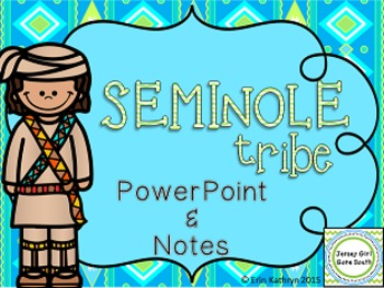 Seminole Tribe - Native Americans PowerPoint and Notes Set