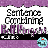 Sentence Combining Bell Ringers for Secondary English {Volume 3}