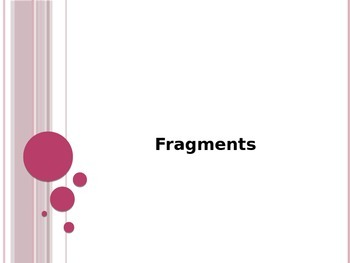 Sentence Fragments PowerPoint to accompany Houghton Miffli