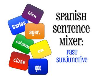 Spanish Past Subjunctive Sentence Mixer
