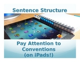 Sentence Structure: Pay Attention to Conventions  (on iPads!)