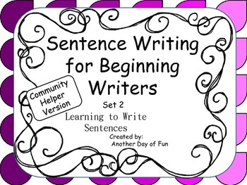 Sentence Writing for Beginning Writers Set 2:Communtiy Helpers