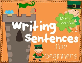 Writing Sentences for Beginners~ MARCH