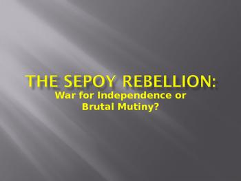 Sepoy Rebellion India: War for Independence or Brutal Muti