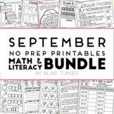 September NO PREP Printables: Math and Literacy BUNDLE