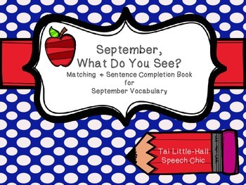 September, What Do You See? Matching and Sentence Completi
