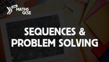 Sequences & Problem Solving - Complete Lesson