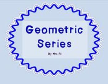 Sequences and Series Unit - Geometric Series (graphic orga