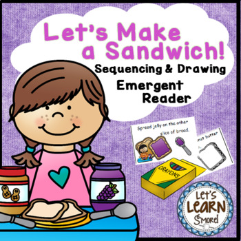 Sequencing Emergent Reader (Peanut Butter/Jelly) and Drawi
