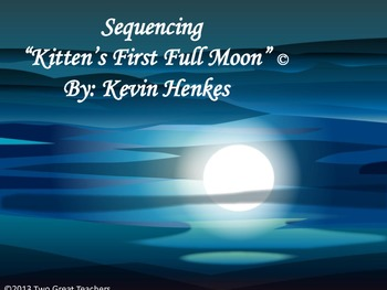 "Sequencing ""Kitten'sFirst Full Moon"" by Kevin Henkes"