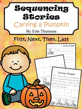 Sequencing Story ~ Carving a Pumpkin by Erin Thomson's Primary Printables