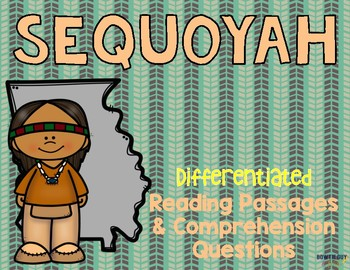 Sequoyah Differentiated Reading Passages & Questions
