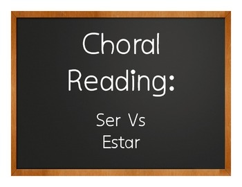 Ser Vs Estar Choral Reading