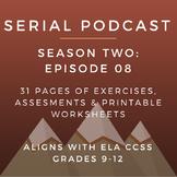 Serial Podcast Season 2: Episode 08 | CCSS Lesson Plans &