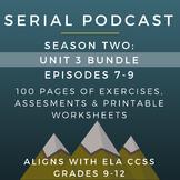 Serial Podcast Season 2: Unit 3 Bundle, Episodes 7-9 | Les