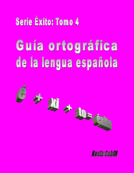 Serie Éxito: Complete Spanish spelling guide- Guía ortográ