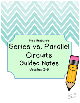Series Vs. Parallel Circuits Guided Notes