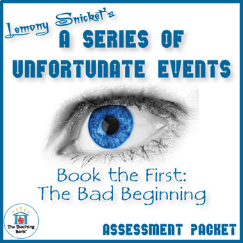 Series of Unfortunate Events Bad Beginning Assessment