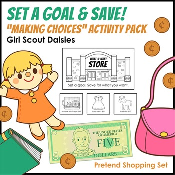 """Set a Goal & Save! - Girl Scout Daisies - """"Making Choices"""""""