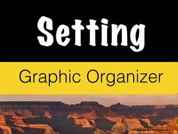 Setting Graphic Organizer – What is Setting? (Use for Any Story)