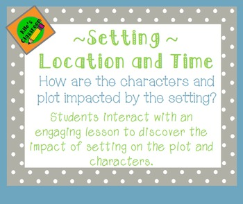 Setting- How Setting Impacts Plot and Characters- PowerPoi