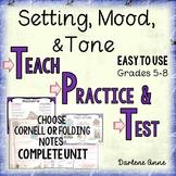 Setting, Mood, Tone: Teach, Practice, Test