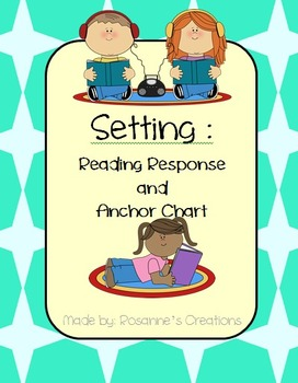 Setting- Reading Response and Anchor Chart