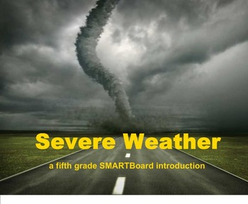 Severe Weather - A Fifth Grade SMARTBoard Introduction