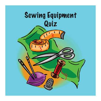 Sewing Equipment Quiz