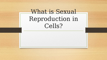 Sexual Reproduction Power Point