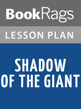 Shadow of the Giant Lesson Plans