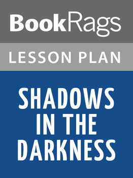 Shadows in the Darkness Lesson Plans