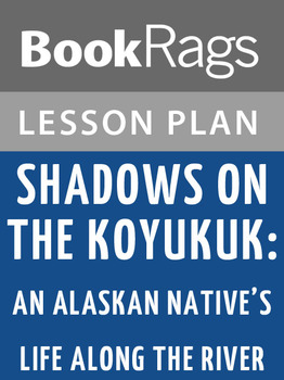 Shadows on the Koyukuk: An Alaskan Native's Life Along the