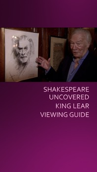 Shakespeare Uncovered-King Lear Viewing Guide