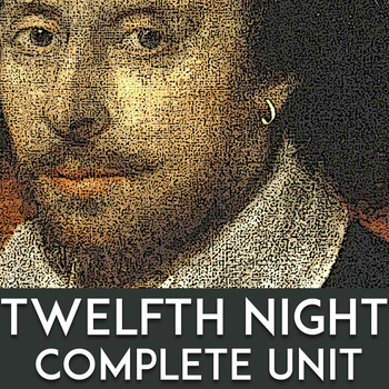 Shakespeare's Twelfth Night: Complete Unit