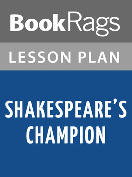 Shakespeare's Champion Lesson Plans