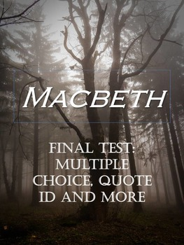 Macbeth: Test - Quiz - Final/Unit Assessment